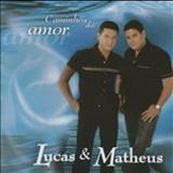 Lucas e Matheus - Caminhos Do Amor