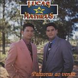 Lucas e Matheus - Palavras Ao Vento