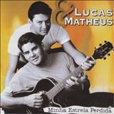 Lucas e Matheus - Minha Estrela Perdida