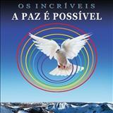 Os Incríveis - A Paz É Possível