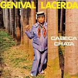 Genival Lacerda - Cabeça Chata