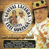 Genival Lacerda - Genival Lacerda Canta Luiz Gonzaga No Balanço Do Forró