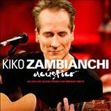 Kiko Zambianchi - Acústico Ao Vivo