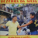 Bezerra Da Silva - Se Não Fosse o Samba