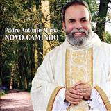 Padre Antônio Maria - Novo Caminho