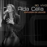 Alda Célia - Explosão De Louvor - Ao Vivo