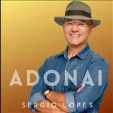 SÉRGIO LOPES O POETA EVANGÉLICO - Adonai
