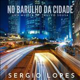 SÉRGIO LOPES O POETA EVANGÉLICO - No Barulho da Cidade Playback