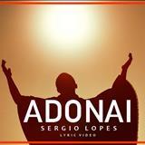 SÉRGIO LOPES O POETA EVANGÉLICO - Adonai Playback