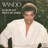 Wando - Flor De Luz / Palco De Amor