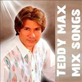 Teddy Max - Mix Songs