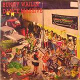 Bunny Wailer - Dance Massive