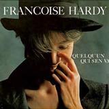 Françoise Hardy - Quelquun Qui Sen Va