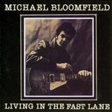 Mike Bloomfield - Living In The Fast Lane