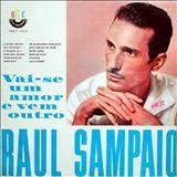 Raul Sampaio - Vai-Se Um Amor e Vem Outro