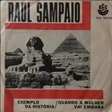Raul Sampaio - O Exemplo Da História / Quando a Mulher Vai Embora