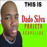 Dado Silva - Projeto Acapellas