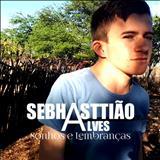 Sebhasttião Alves - Sonhos e Lembranças (Single)