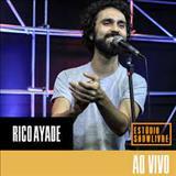 Ricardo Ayade - Rico Ayade No Estúdio Showlivre (Ao Vivo)
