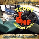 Teddy & Marcos Folha - Teddy & Marcos Folha - Gospel Sertanejo (Acústico)