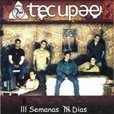 Tecupae - 3 Semanas e 4 Dias