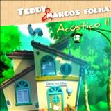 Teddy & Marcos Folha - Teddy & Marcos Folha - Acústico II