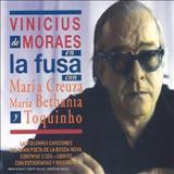 Vinícius de Moraes - Vinícius De Moraes Con María Creuza, Maria Bethânia Y Toquinho