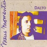 Dalto - Meus Momentos