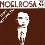 Noel Rosa - Inédito E Desconhecido