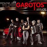 Tchê Garotos - Atitude