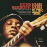 Milton Nascimento - Maria Maria - Último Trem Disco 1