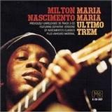 Milton Nascimento - Maria Maria - Último Trem Disco 2