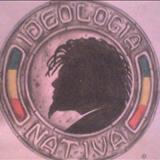 Ideologia Nativa - Ideologia Nativa