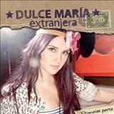 Dulce Maria - Extranjera 1ª Parte