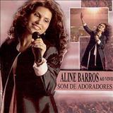 Aline Barros - Som de Adoradores