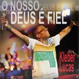 Kléber Lucas - O nosso Deus é fiel