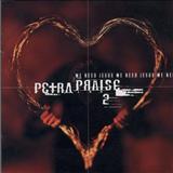 Petra -  Petra Praise 2 - We Need Jesus