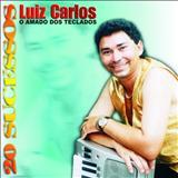 Luiz Carlos O Amado Dos Teclados - Luiz Carlos O Amado Dos Teclados