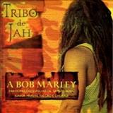 Tribo de Jah - A Bob Marley