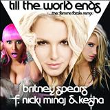Britney Spears - Till The World Ends (The Femme Fatale Remix)