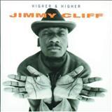 Jimmy Cliff - Higher & Higher