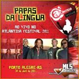 Papas Da Língua - Ao Vivo no Atlantida Festival 2011