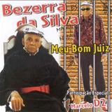 Bezerra Da Silva - Meu Bom Juiz