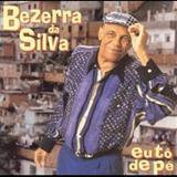 Bezerra Da Silva - Eu Tô De Pé