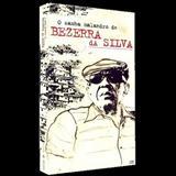 Bezerra Da Silva - O Samba Malandro De Bezerra Da Silva - Cornos, Piranhas, Sogras, Pastores E Outros Manés