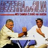 Bezerra Da Silva - Meu Samba Duro Na Queda