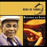 Bezerra Da Silva - Roda De Samba Com Bezerra Da Silva