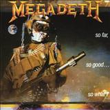 Megadeth - So Far, So Good... So What !