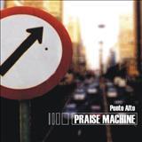 Praise Machine - Praise Machine
