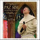 Padre Marcelo Rossi - Paz Sim Violência Não: Vol. 1